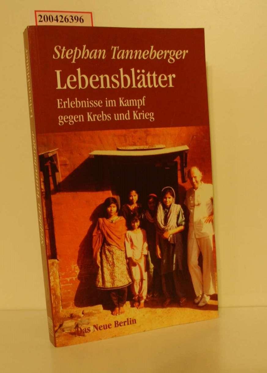 Lebensblätter : Erlebnisse im Kampf gegen Krebs und Krieg. Vom Autor signiert. 1
