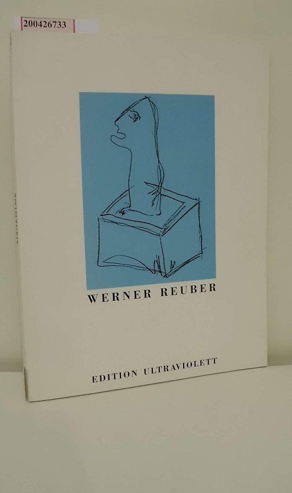 Werner Reuber - Hasen hast du gejagt und bist müde (Künstlerkatalog). Edition Ultraviolett