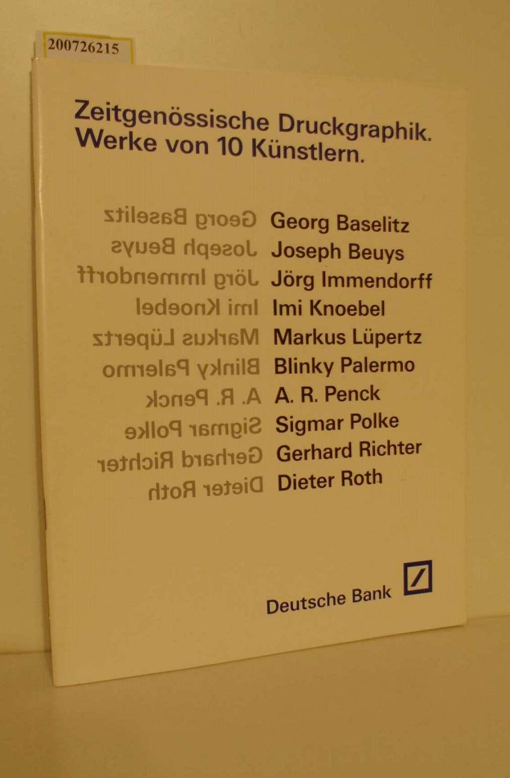Zeitgenössische Druckgraphik : Werke von 10 Künstlern ; [Georg Baselitz ...] / [Deutsche Bank]