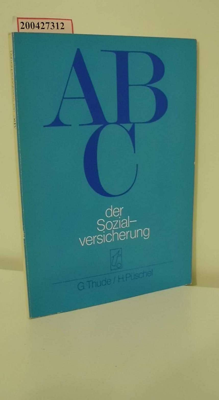 ABC der Sozialversicherung / Günther Thude ; Herbert Püschel 4. Aufl.