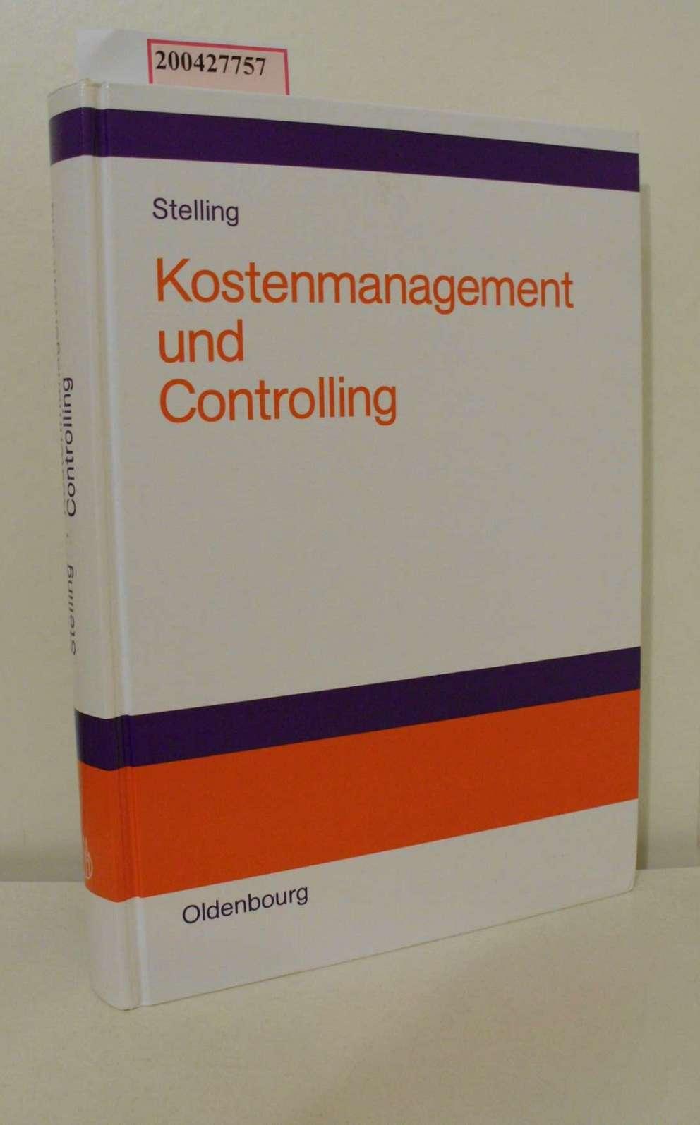 Kostenmanagement und Controlling / von Johannes N. Stelling