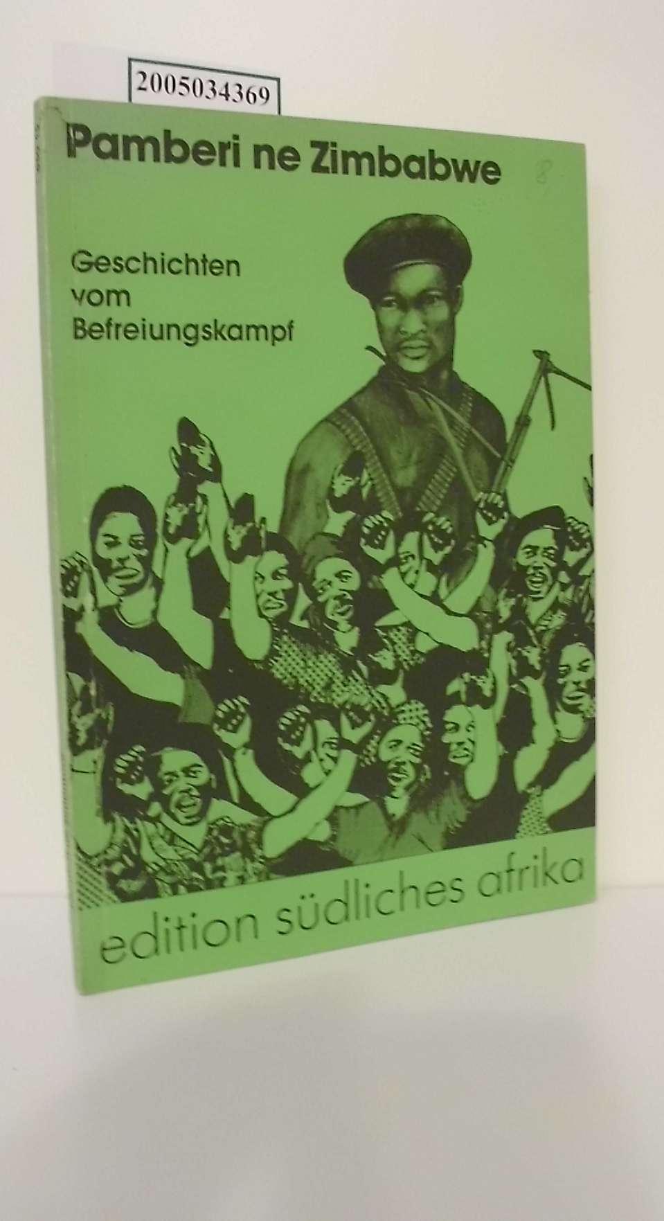 Pamberi ne Zimbabwe / Geschichten vom Befreiungskampf / hg. von Peter Ripken in Zusammenarbeit mit Zimbabwe Netzwerk e.V.