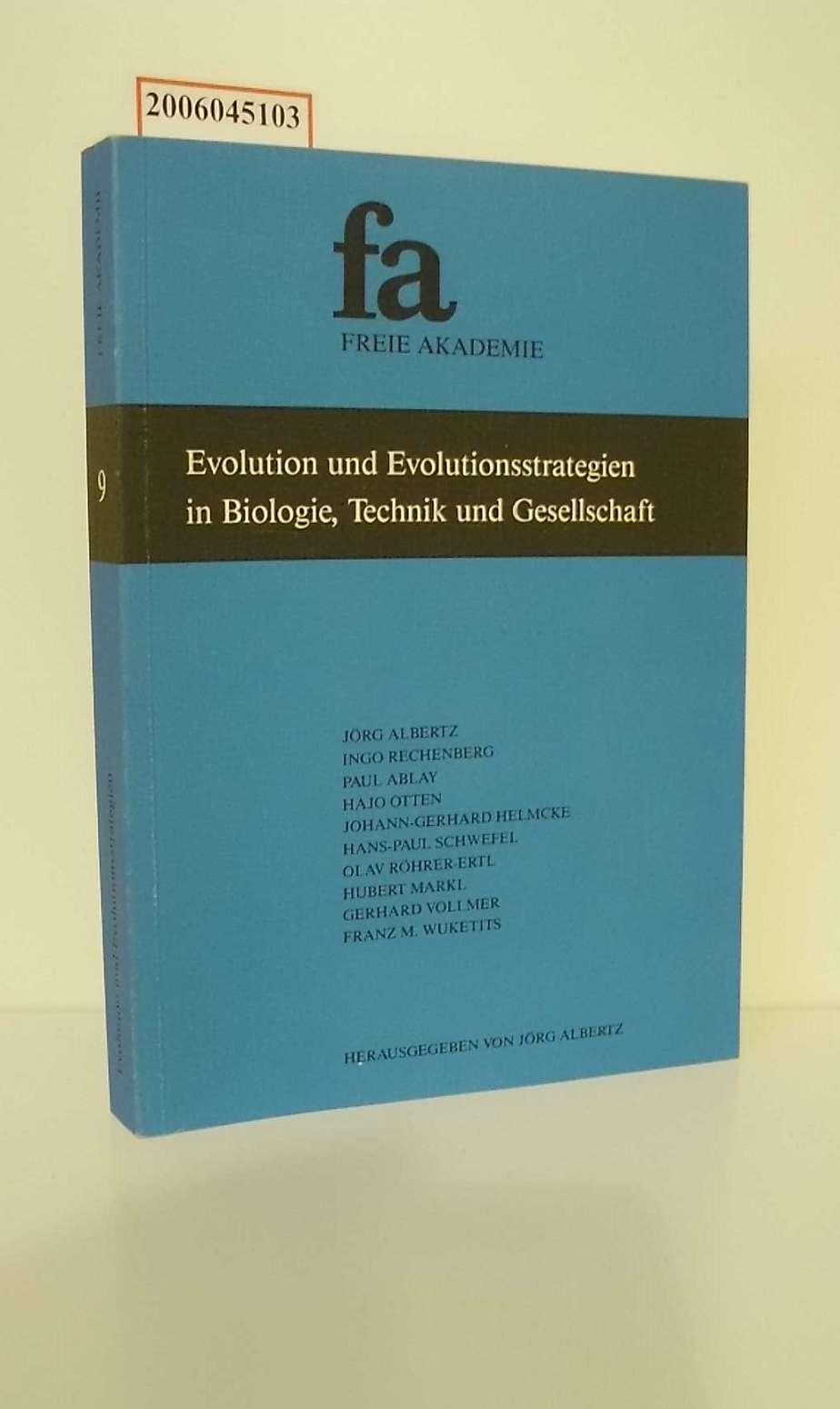 Evolution und Evolutionsstrategien in Biologie, Technik und Gesellschaft / Freie Akademie. Jörg Albertz ... Hrsg. von Jörg Albertz / Freie Akademie: Schriftenreihe der Freien Akademie ; Bd. 9