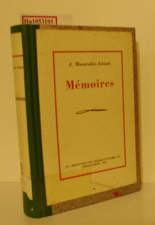 Mazarakis- Ainian, A.: Memoires.