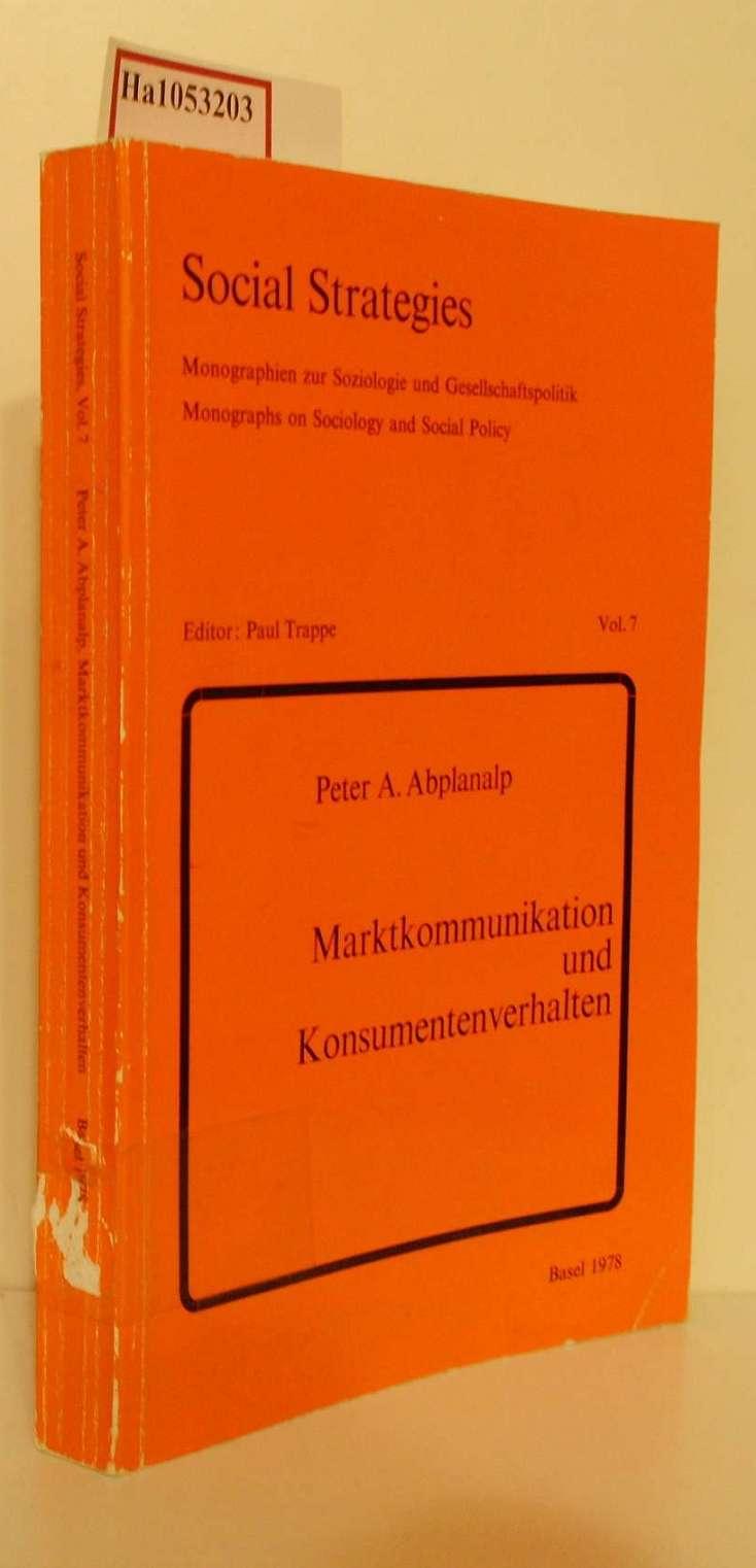 Marktkommunikation und Konsumentenverhalten. ( = Social Strategies. Monographien zur Soziologie und Gesellschaftspolitik, 7) .