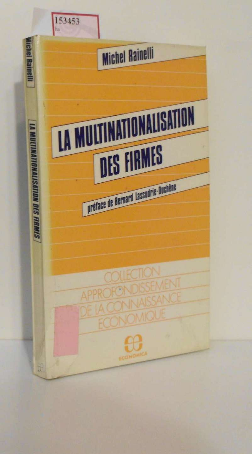 Rainelli, Michel: La Multinationalisation des Firmes. (= Collection Approfondissement de la connaissance economique).