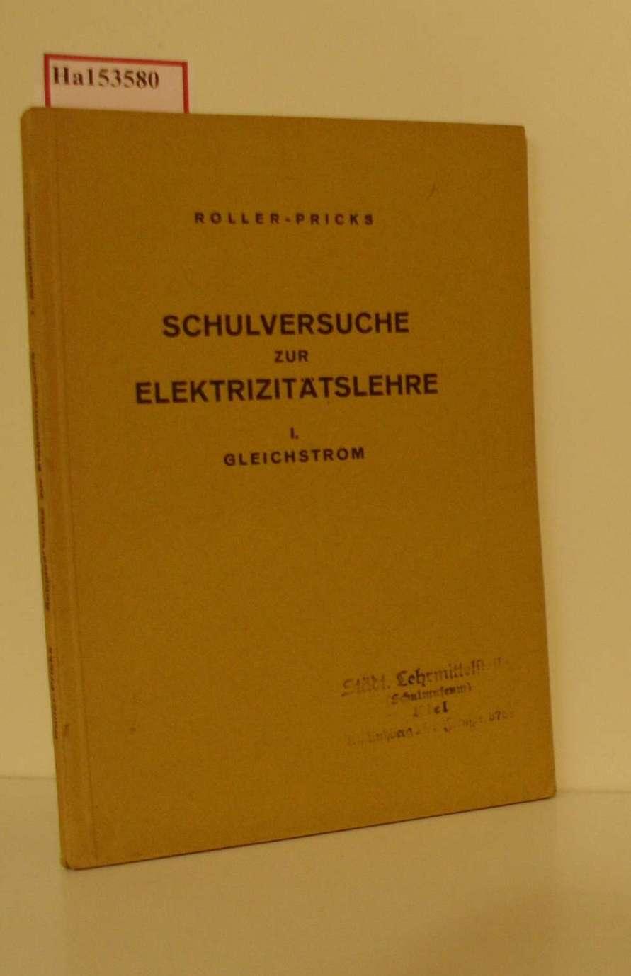 Schulversuche zur Elektrizitätslehre I. Gleichstrom.