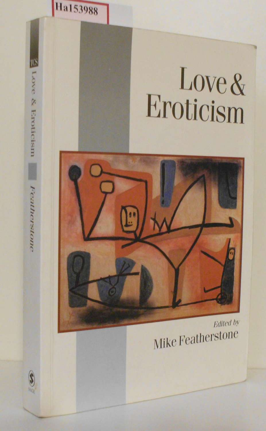 Love& Eroticism. ( = Theory, Culture& Society, 3+4) .