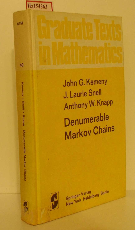 Denumerable Markov Chains. (=Graduate Texts in Mathematics; 40).  2.. Aufl. - Kemeny, John G. et al.