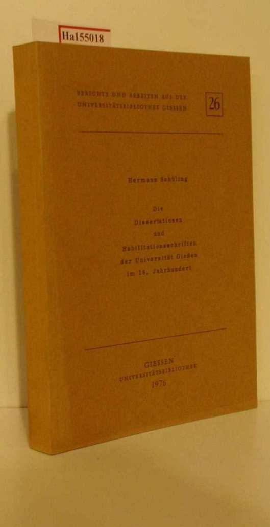 Die Dissertationen und Habilitationsschriften der Universität Gießen im 18. Jahrhundert. ( = Berichte und Arbeiten aus der Universitätsbibliothek Giessen, 26) .