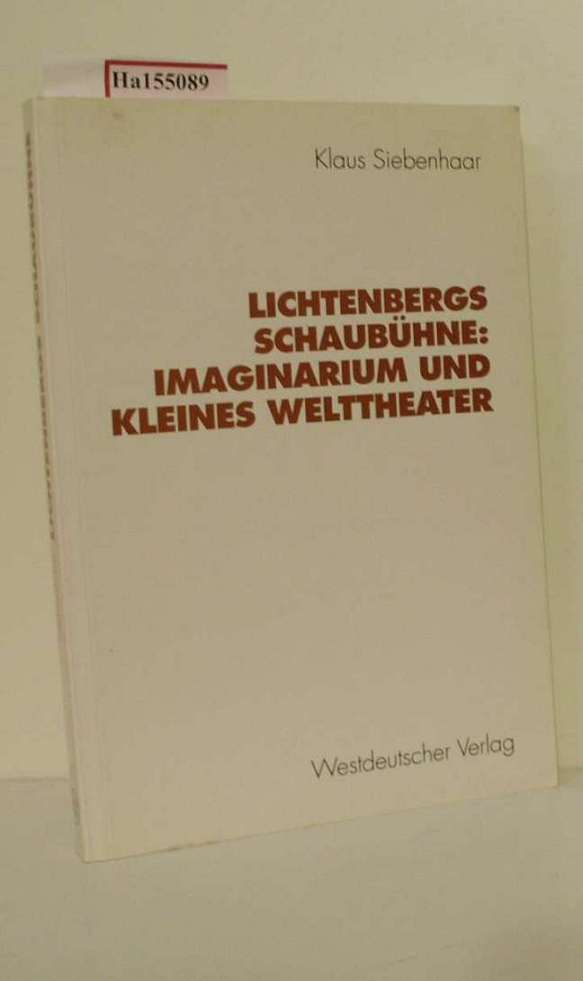 Lichtenbergs Schaubühne: Imaginarium und kleines Welthteater.
