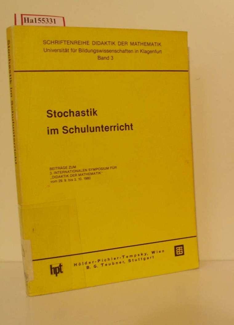 Stochastik im Mathematikunterricht. Vorträge des 3. Intern. Symposiums für Didaktik d. Mathematik, 1980. (=Schriftenreihe Didaktik der Mathematik; Bd. 3).