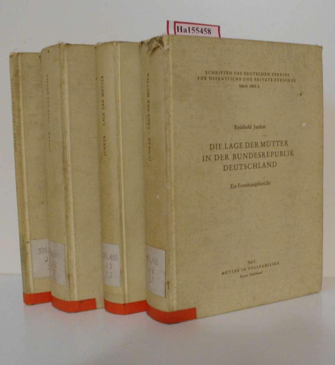 Junker, Reinhold: Die Lage der Mütter in der Bundesrepublik Deutschland. Teil 1,1/2, 2 + 3. (=Schriften des Deutschen Vereins für öffentl. u. priv. Fürsorge; Schrift 228/ IA-III). [4 Bd.].