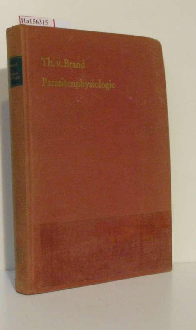 Brand, Theodor von: Parasitenphysiologie.