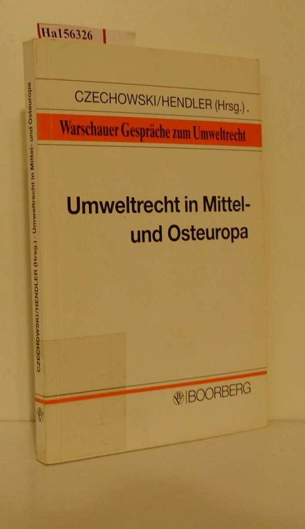 Umweltrecht in Mittel- und Osteuropa. Referate der ersten Warschauer Gespräche zum Umweltrecht vom 26. bis 29. September 1989.