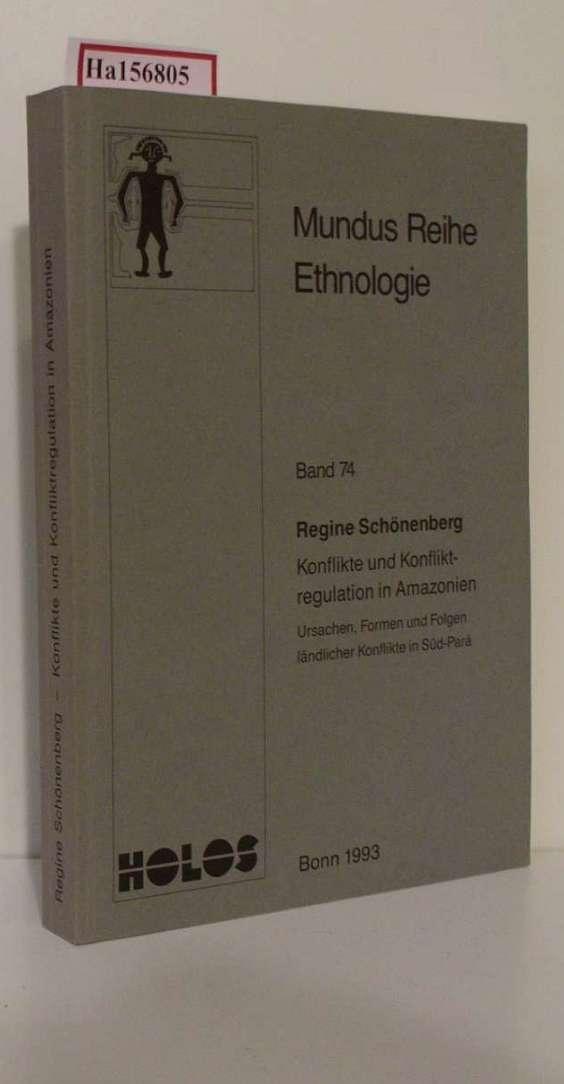 Konflikte und Konfliktregulation in Amazonien. Ursachen, Formen und Folgen ländlicher Konflikte in Süd-Para. ( = Mundus- Reihe Ethnologie, 74) .[ Dissertation/ Berlin 1993] .