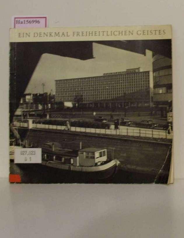 Ein Denkmal freiheitlichen Geistes. Zehn Jahre Amerika-Gedenkbibliothek, Berliner Zentralbibliothek, 17. September 1964.