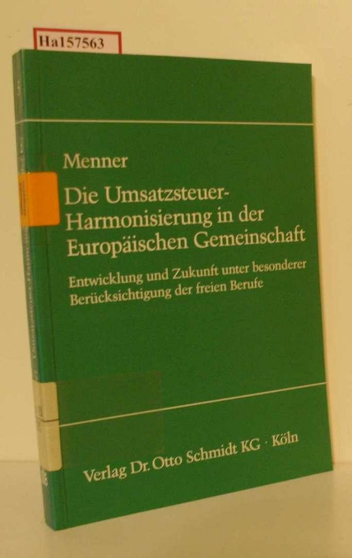 Die Umsatzsteuer-Harmonisierung in der Europäischen Gemeinschaft. Entwicklung und Zukunft unter besonderer Berücksichtigung der freien Berufe. (=Schriften zum Umsatzsteuerrecht; Band 5).