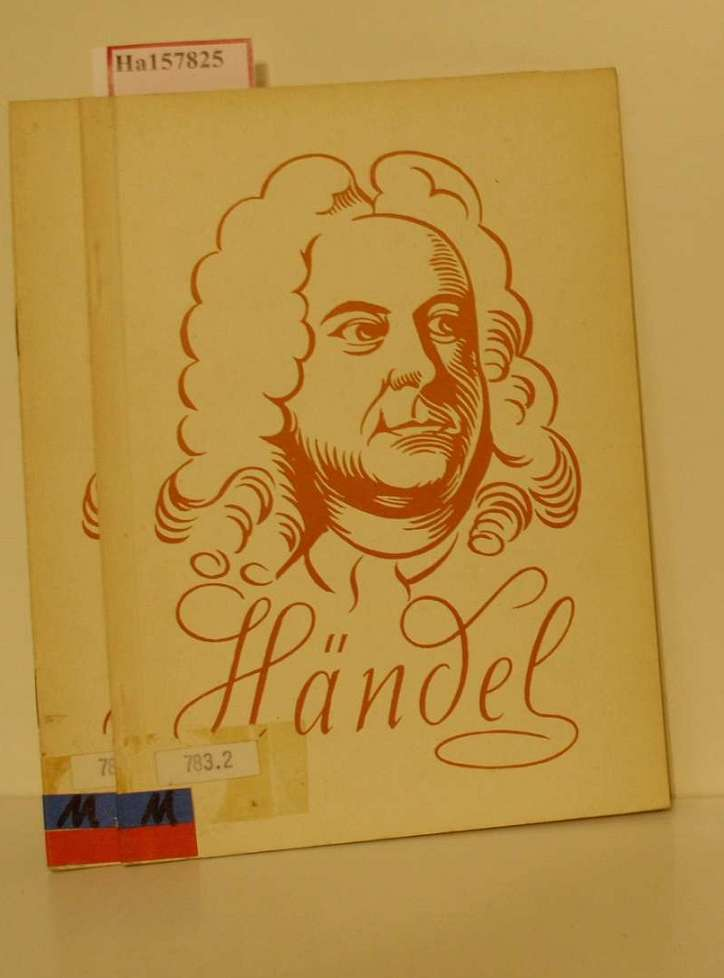 Gerorg Friedrich Händel. Lebensdokumente und Oratorienproben für den Schulmusikunterricht. I. Schülerheft. II. Lehrerheft.