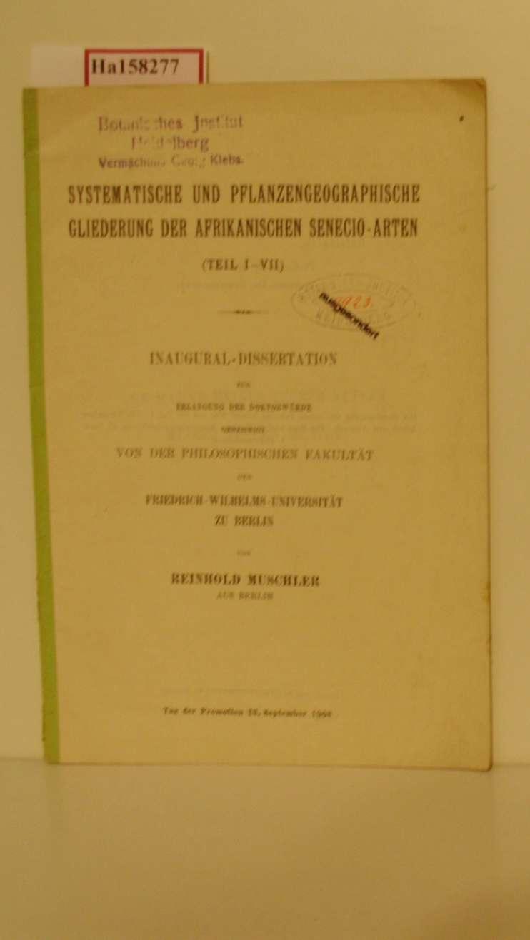 Systematische und pflanzengeographische Gliederung der afrikanischen Senecio-Arten. Teil I- IV. Dissertation/ Berlin.