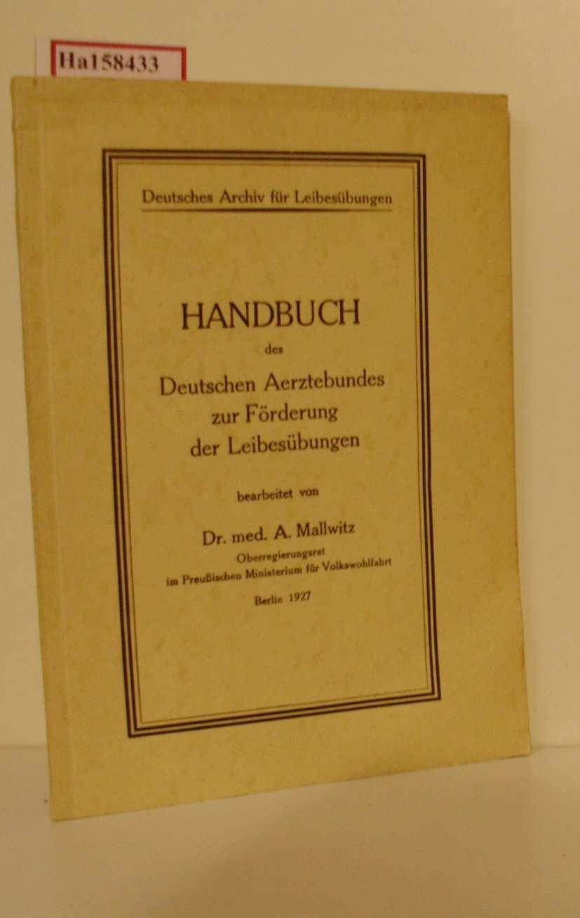 Handbuch des Deutschen Aerztebundes zur Förderung des Leibesübungen.
