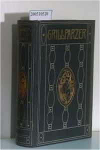 Grillparzers Dramen. In 6 Bänden, erster Band