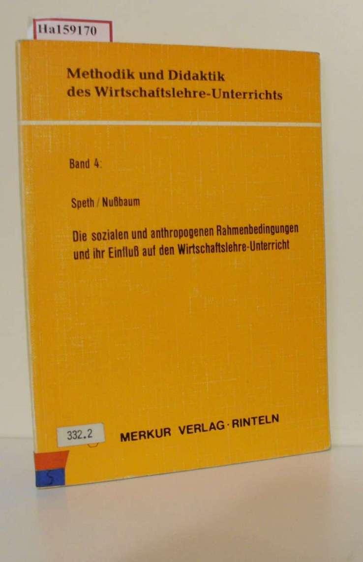 Die sozialen und anthropogenen Rahmenbedingungen  und ihr Einfluß auf den Wirtschaftslehre-Unterricht. (=Methodik und Didaktik des Wirtschaftslehre-Unterrichts, Band 4).