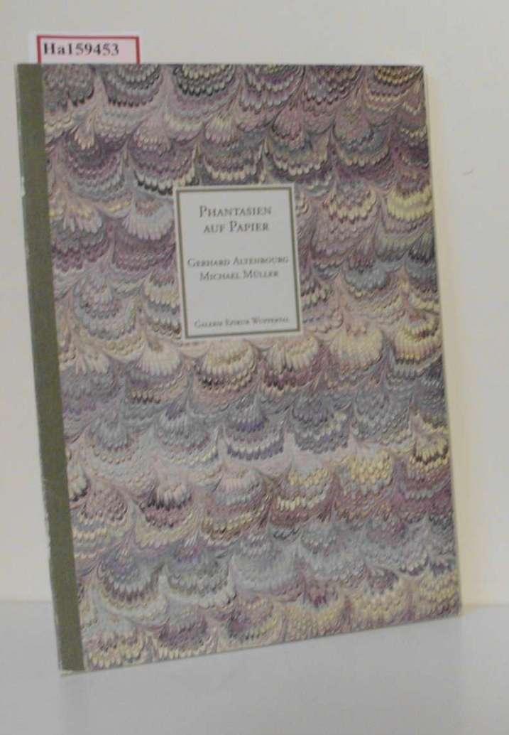Altenbourg, Gerhard und Michael Müller: Phantasien auf Papier. [Katalog zur Ausst. Wuppertal, 2001].
