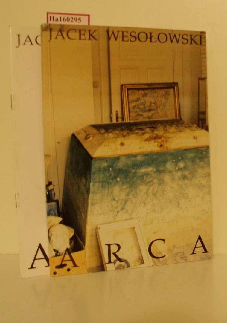 Jacek Wesolowski: Arca. + Arca Appendix. [Katalog zu den Ausst. Lübeck u. Lodz, 1994/95].