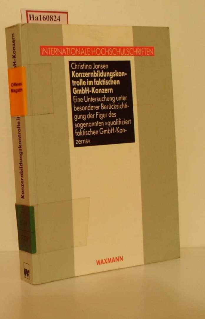 Konzernbildungskontrolle im faktischen GmbH-Konzern. Eine Untersuchung unter besonderer Berücksichtigung der Figur des sogenannten