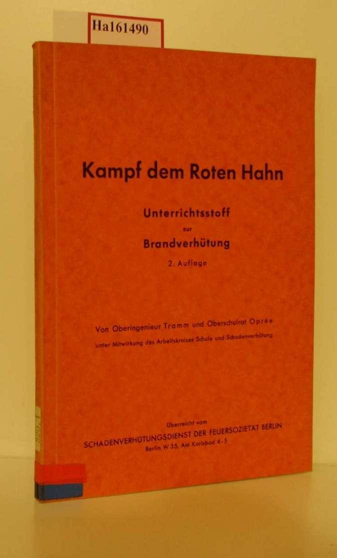 Kampf dem Roten Hahn. Unterrichtsstoff zur Brandverhütung. 2. Aufl.