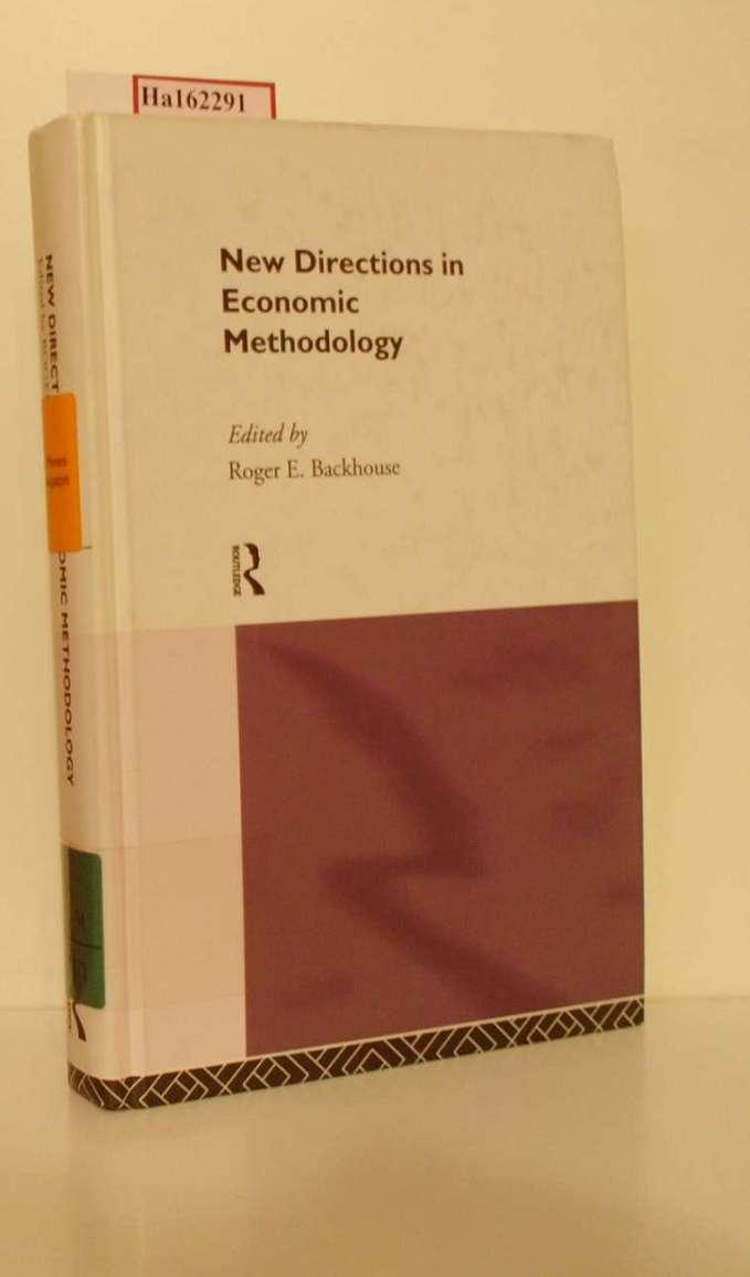 Backhouse, Roger E. (Ed.).: New Directions in Economic Methodology.