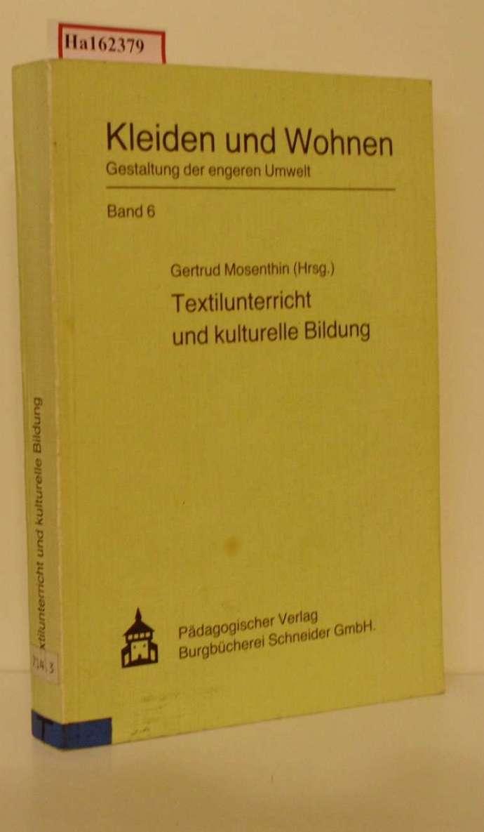 Mosenthin, Gertrud (Hg.): Textilunterricht und kulturelle Bildung. (=Kleiden und Wohnen; Band 6).