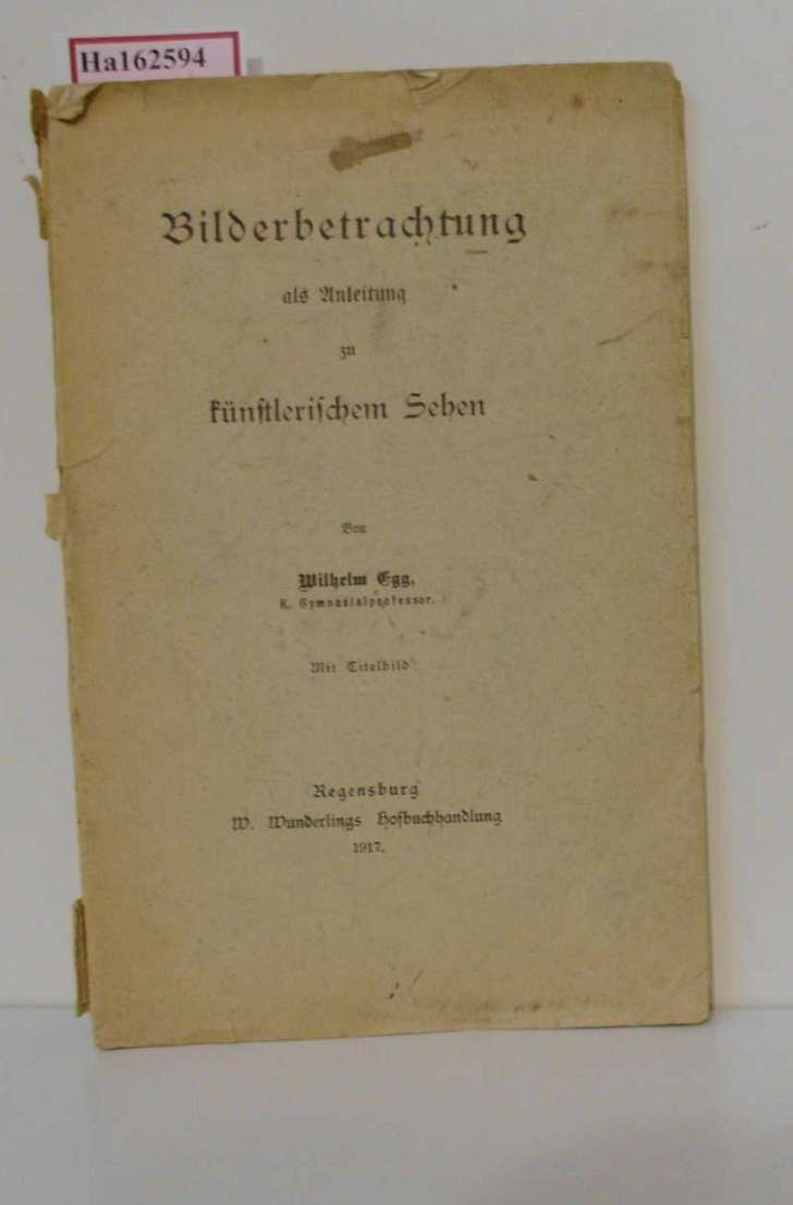 Egg, Wilhelm: Bilderbetrachtung als Anleitung zu künstlerischem Sehen.