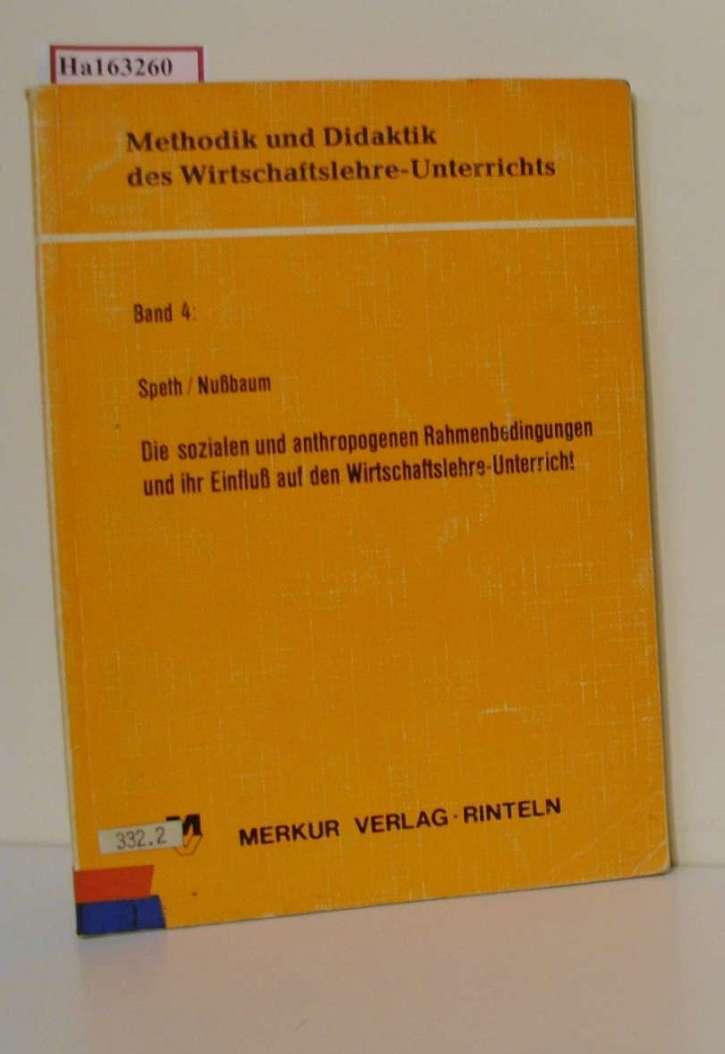 Die sozialen und anthropogenen Rahmenbedingungen und ihr Einfluß auf den Wirtschaftslehre-Unterricht. (=Methodik u. Didaktik des Wirtschaftslehre-Unterrichts; Band 4).