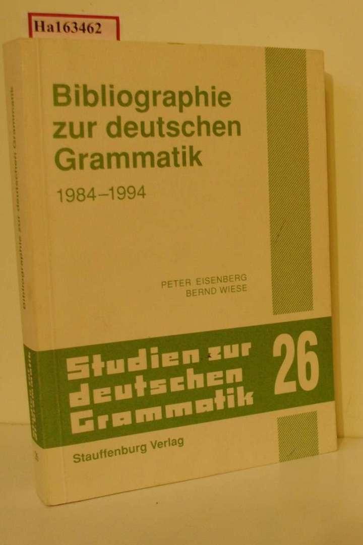 Bibliographie zur deutschen Grammatik 1984-1994. (=Studien zur deutschen Grammatik; Band 26).