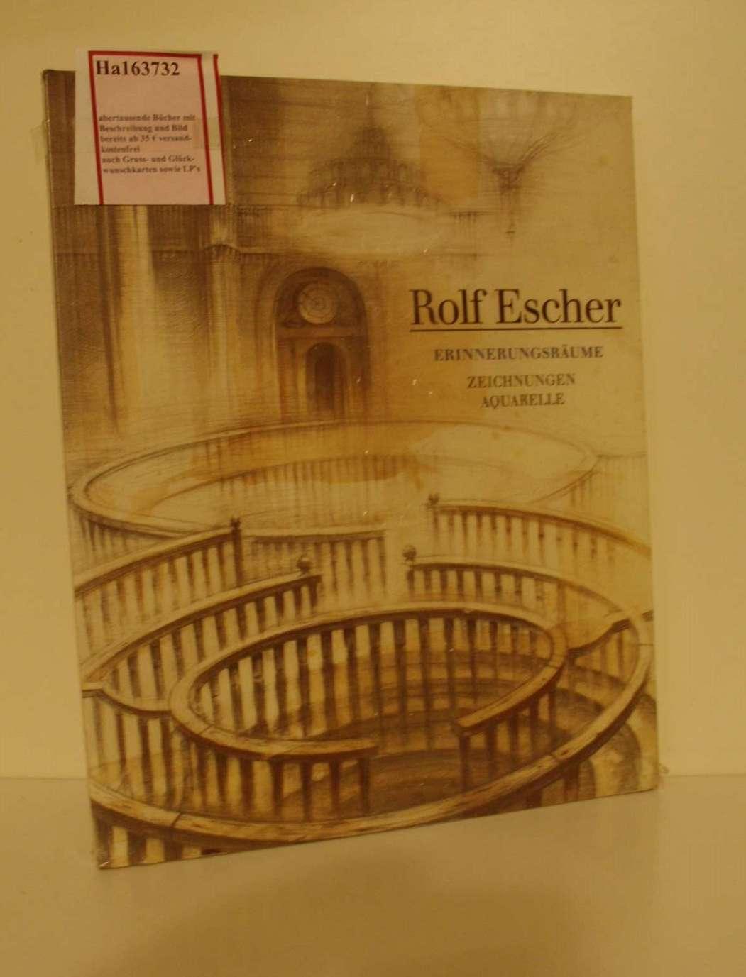 Rolf Escher. Erinnerungsräume. Zeichnungen- Aquarelle 1989- 1994. [ Katalog zu Ausstellungen/ 1994- 1995] .