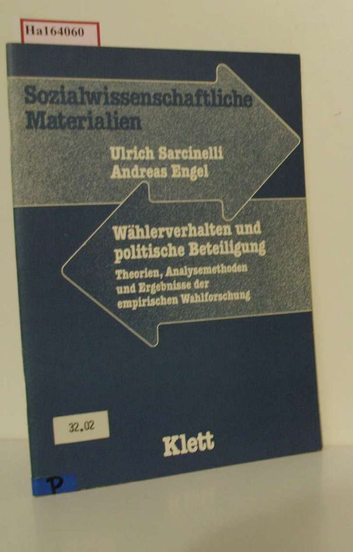 Sarcinelli, Ulrich und Andreas Engel: Wählerverhalten und politische Beteiligung. Theorien, Analysemethoden und Ergebnisse der empirischen Wahlforschung. (=Sozialwissenschaftliche Materialien).