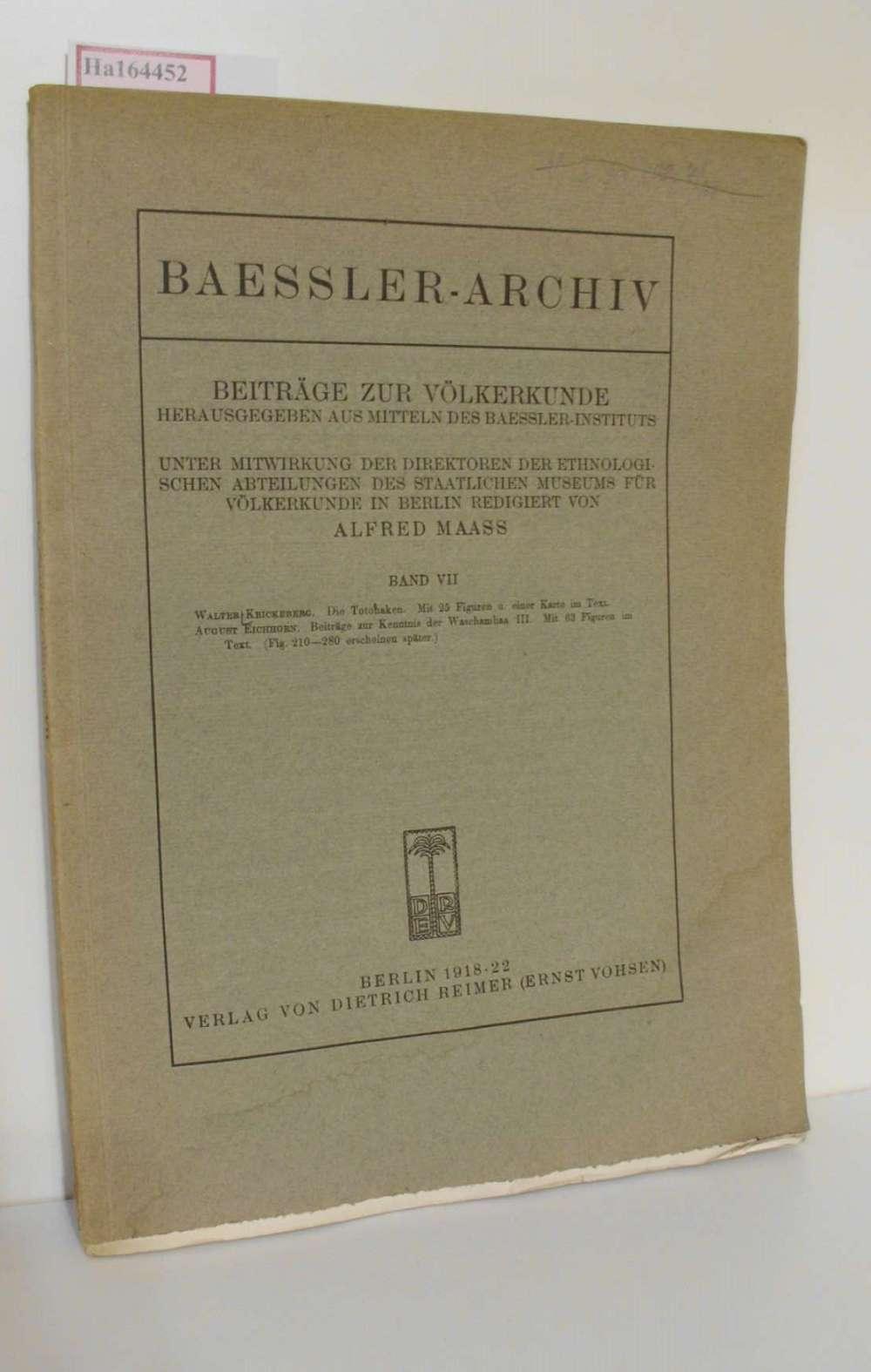 W. Krickeberg: Die Totohaken. / A. Eichhorn; Beiträge zur Kenntnis der Waschambaa. III. ( = Baessler- Archiv/ Beiträge zur Völkerkunde, Band VII) . 2 Beiträge in einem Band.