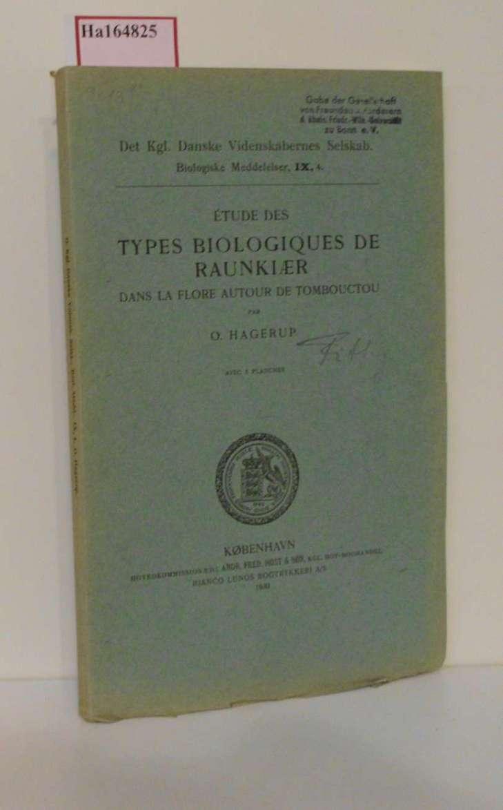 Etude des Types Biologiques de Raunkiaer dans la flore autour de tombouctou. ( = Biologiske Meddelelser, IX,4) .