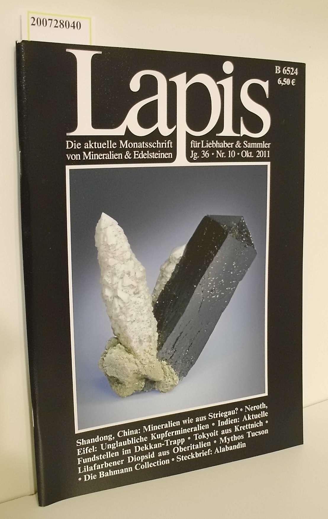Lapis. Monatsschrift für Liebhaber & Sammler von Mineralien & Edelsteinen. Nr. 10/2011 Steckbrief: AlabandinShandong, China: Mineralien wie aus Striegau?...u.a.