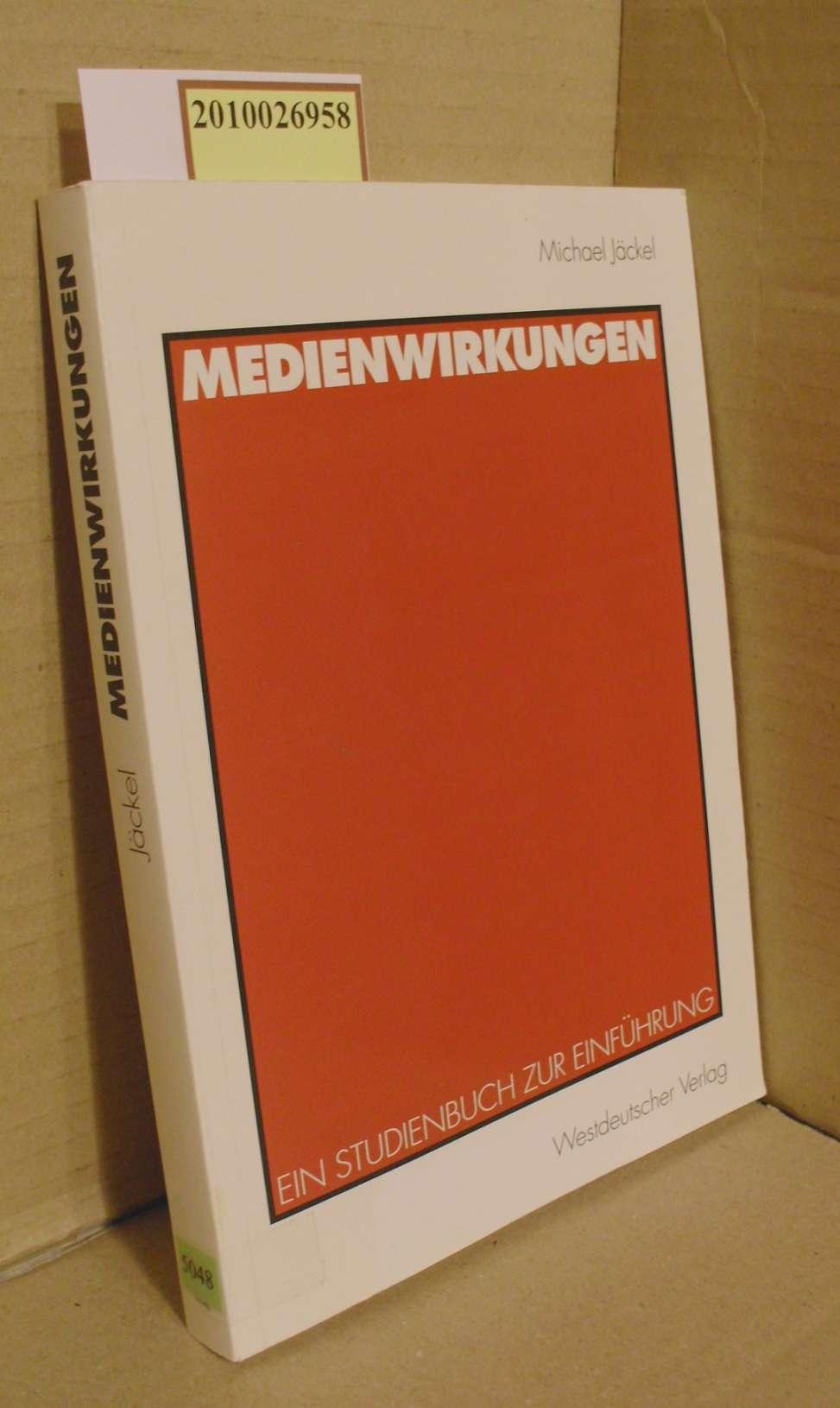 Medienwirkungen : ein Studienbuch zur Einführung / Michael Jäckel 1999