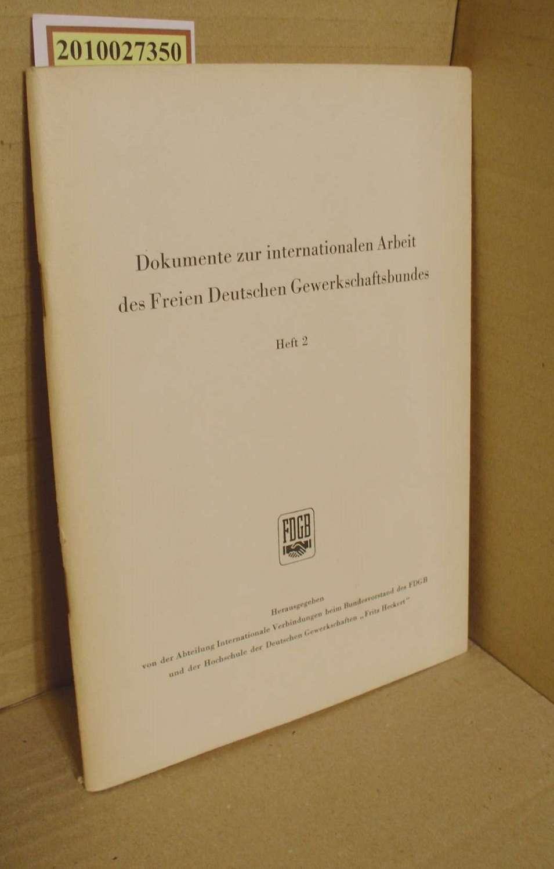 Dokumente zur internationalen Arbeit des Freien Deutschen Gewerkschaftsbundes Heft 2