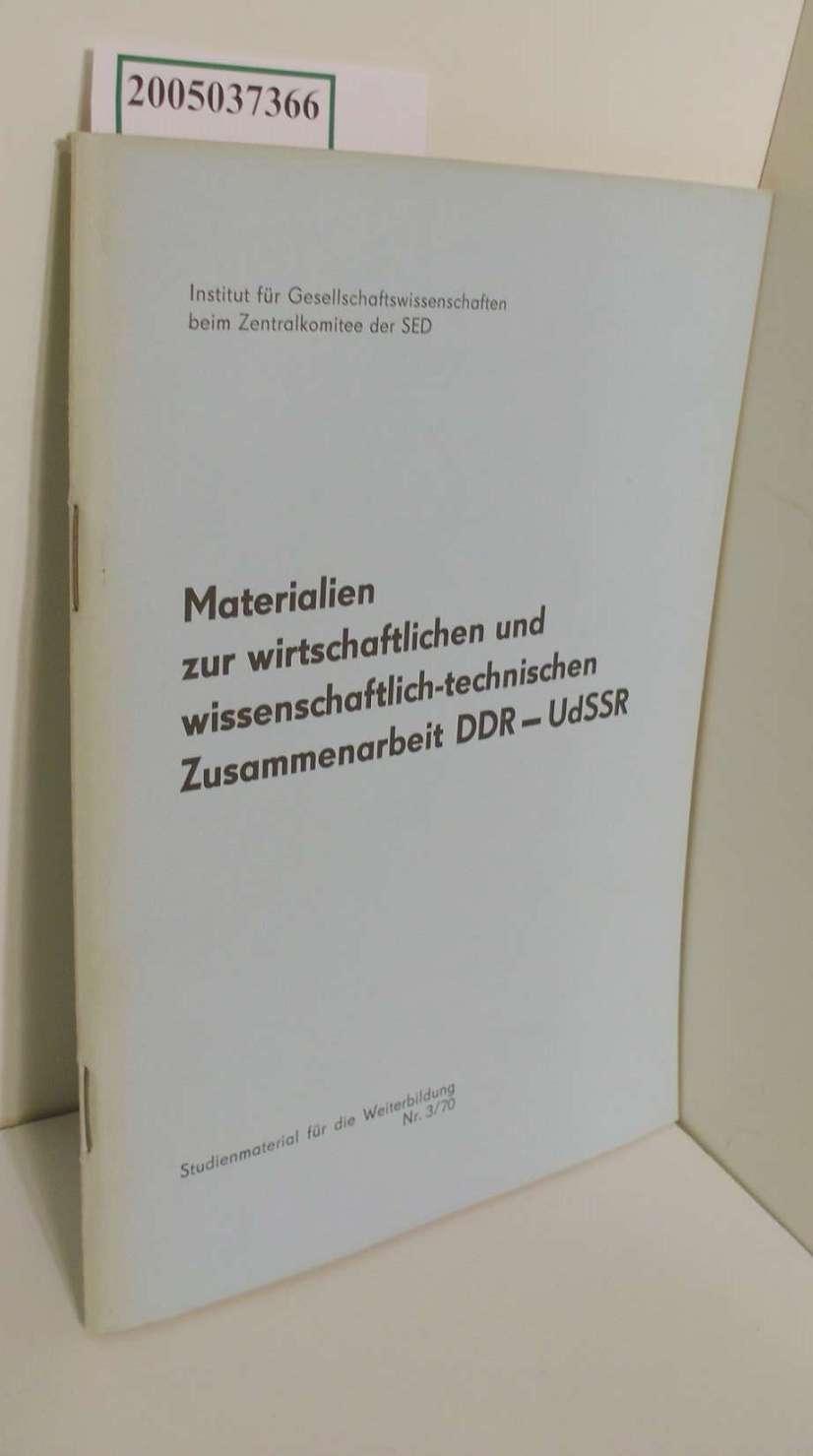 Materialien zur wirtschaftlichen und wissenschaftlich-technischen Zusammenarbeit DDR - UdSSR Studienmaterial für die Weierbildung Nr. 3/70