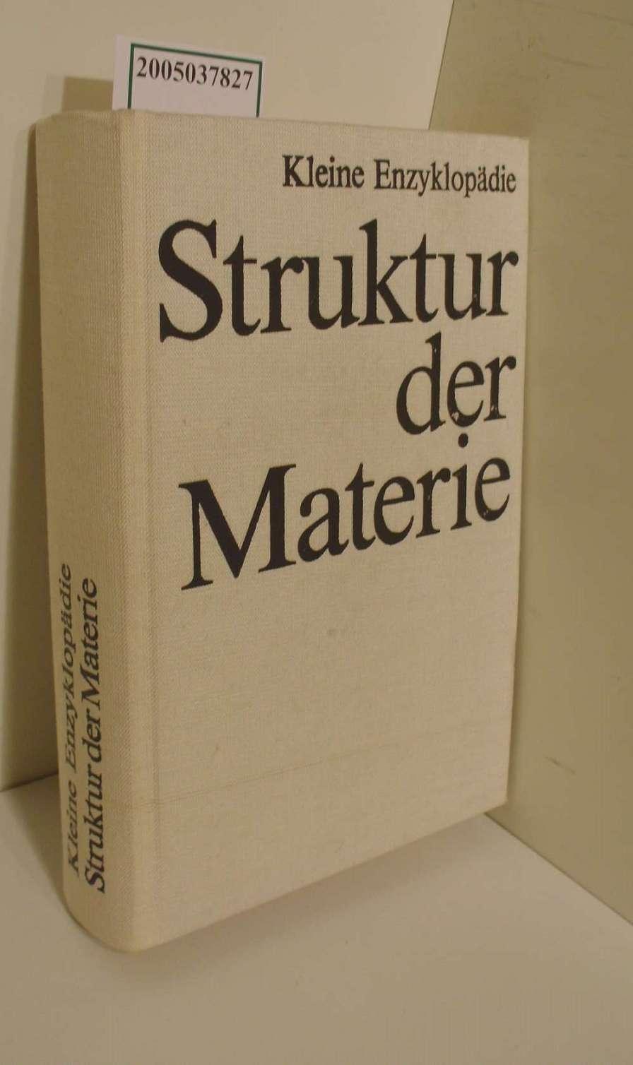 Struktur der Materie / [Hrsg. Christian Weissmantel ...] / Kleine Enzyklopädie 1. Aufl.
