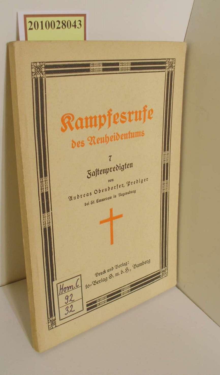 Kampfesrufe des Neuheidentums : 7 Fastenpredigten / Andreas Obendorfer