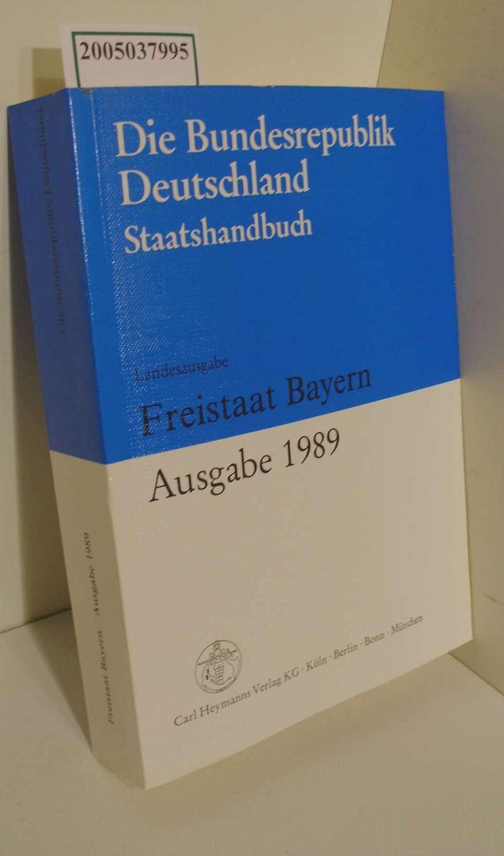 Die Bundesrepublik Deutschland / Staatshandbuch / Landesausgabe Freistaat Bayern / Ausgabe 1989