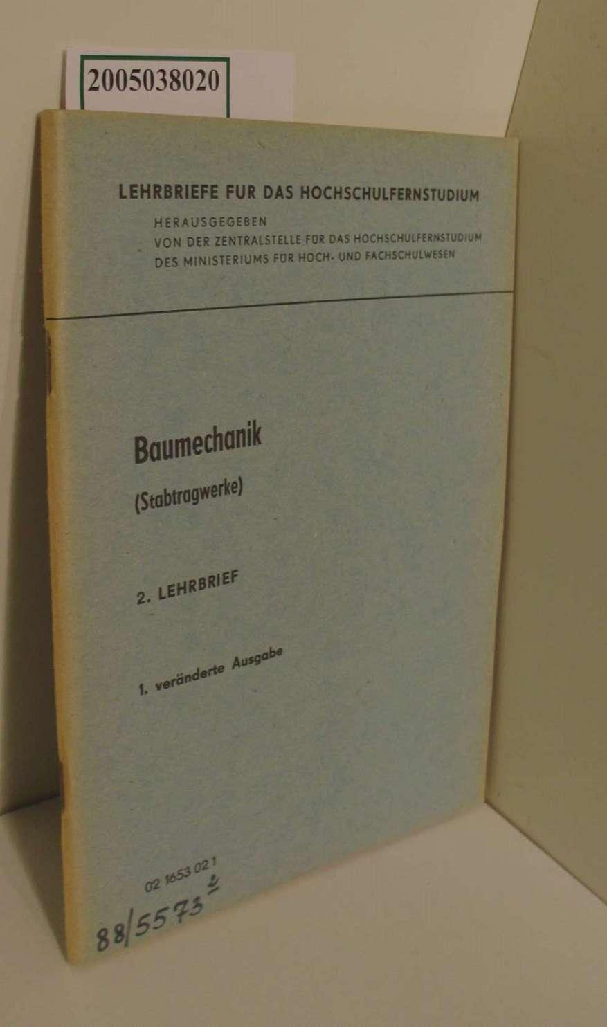 Müller, Heinz: Lehrbriefe für das Hochschulfernstudium / Baumechanik (Stabtragwerke) / 2. Lehrbrief / Heinz Müller & Gerhard Burkhardt 1. veränderte Ausgabe