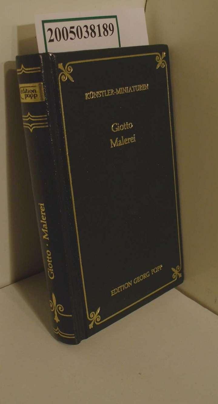 Malerei / Giotto. Hrsg. von Mina Bacci. [Aus d. Ital. von Rita Harenski] / Künstler-Miniaturen 1. Aufl.