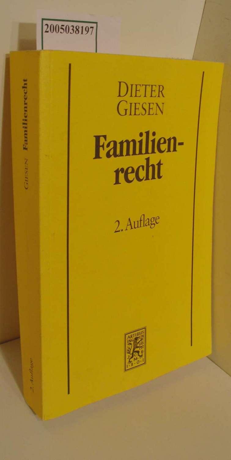 Familienrecht / von Dieter Giesen 2., überarb. Aufl.